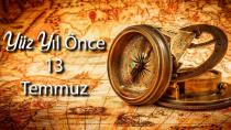 100 YIL ÖNCE 13 TEMMUZ 1920